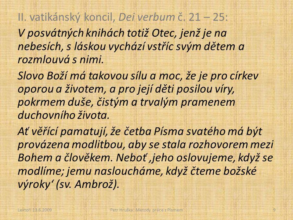 II. vatikánský koncil, Dei verbum č. 21 – 25: V posvátných knihách totiž Otec, jenž je na nebesích, s láskou vychází vstříc svým dětem a rozmlouvá s n