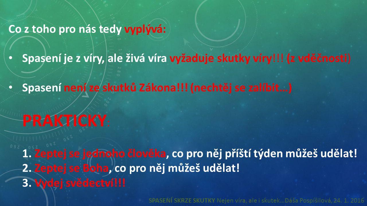 SPASENÍ SKRZE SKUTKY??.DÁŠA POSPÍŠILOVÁ, 24. 1.