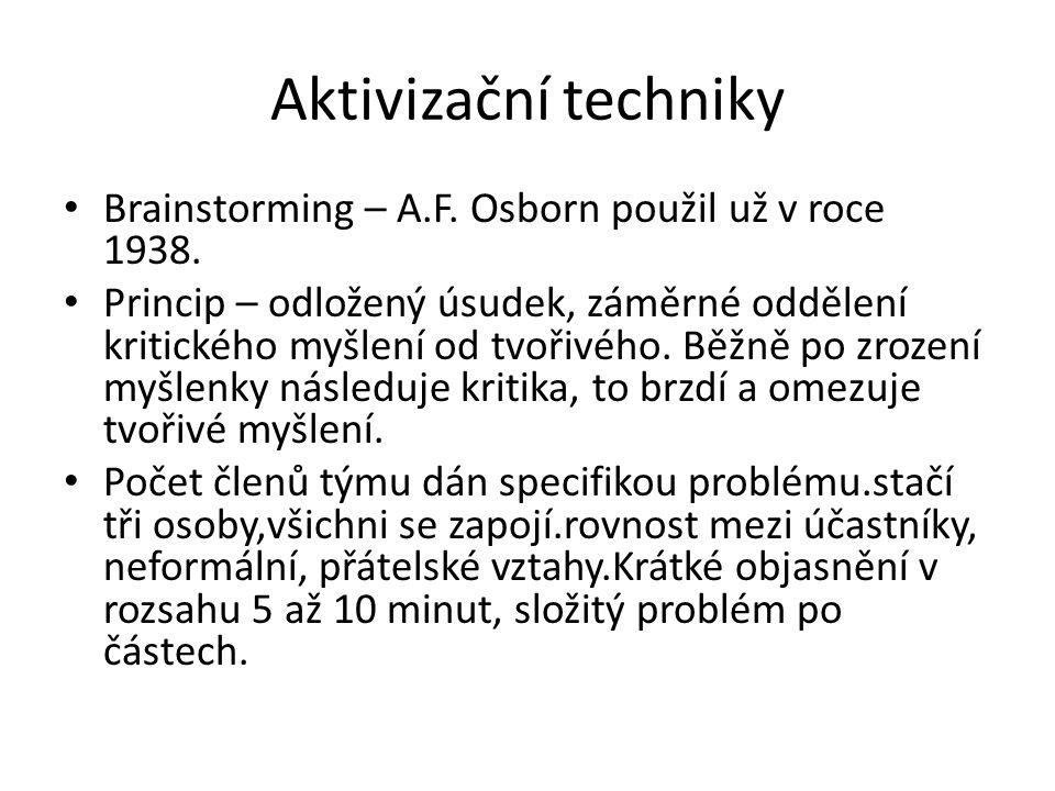 Aktivizační techniky Brainstorming – A.F. Osborn použil už v roce 1938.
