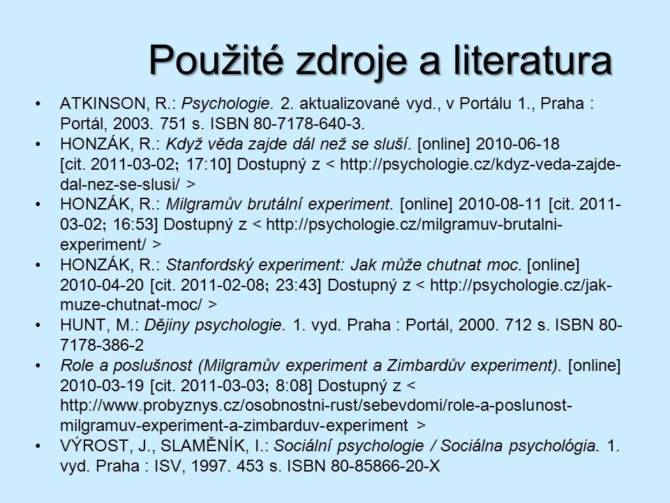 Použité zdroje a literatura ATKINSON, R.: Psychologie.