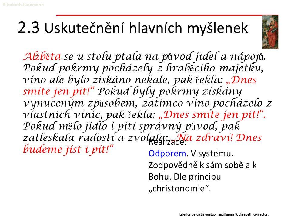 2.3 Uskutečnění hlavních myšlenek Elisabeth Jünemann Libellus de dictis quatuor ancillarum S.