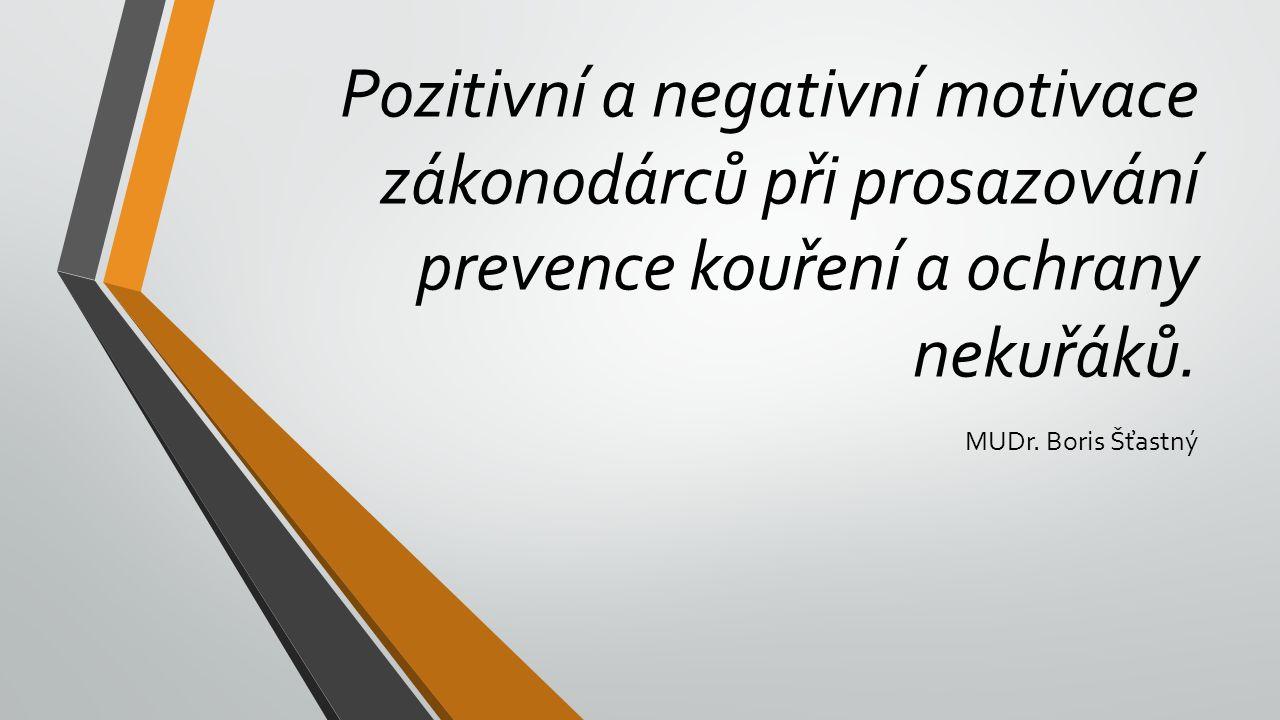 Pozitivní a negativní motivace zákonodárců při prosazování prevence kouření a ochrany nekuřáků.