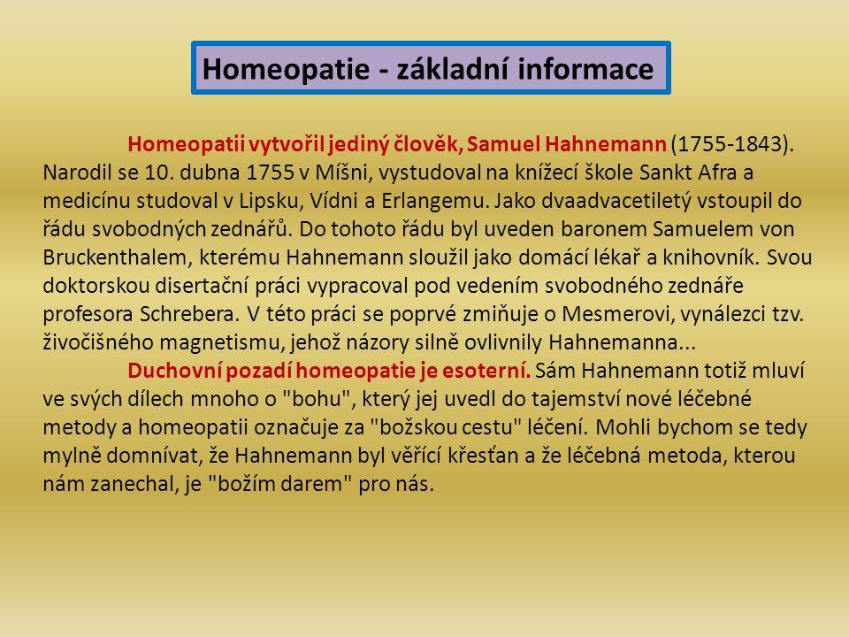 Homeopatii vytvořil jediný člověk, Samuel Hahnemann (1755-1843).