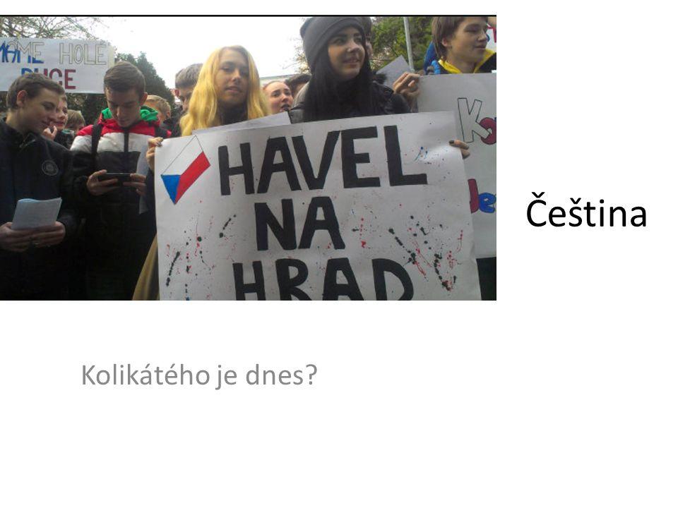 Čeština Kolikátého je dnes?