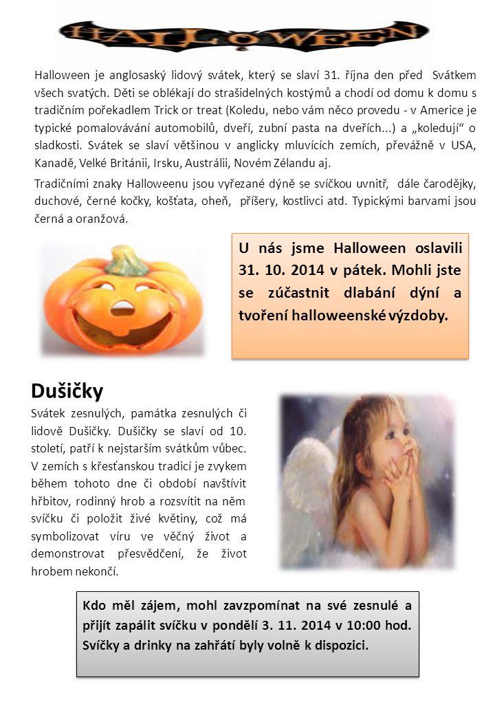 Halloween je anglosaský lidový svátek, který se slaví 31.