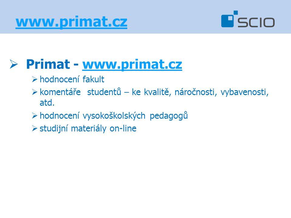www.primat.cz  Primat - www.primat.czwww.primat.cz  hodnocení fakult  komentáře studentů – ke kvalitě, náročnosti, vybavenosti, atd.  hodnocení vy