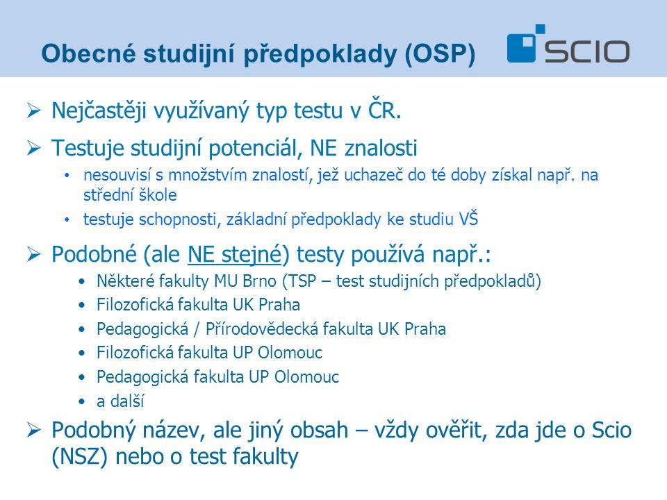  Nejčastěji využívaný typ testu v ČR.  Testuje studijní potenciál, NE znalosti nesouvisí s množstvím znalostí, jež uchazeč do té doby získal např. n