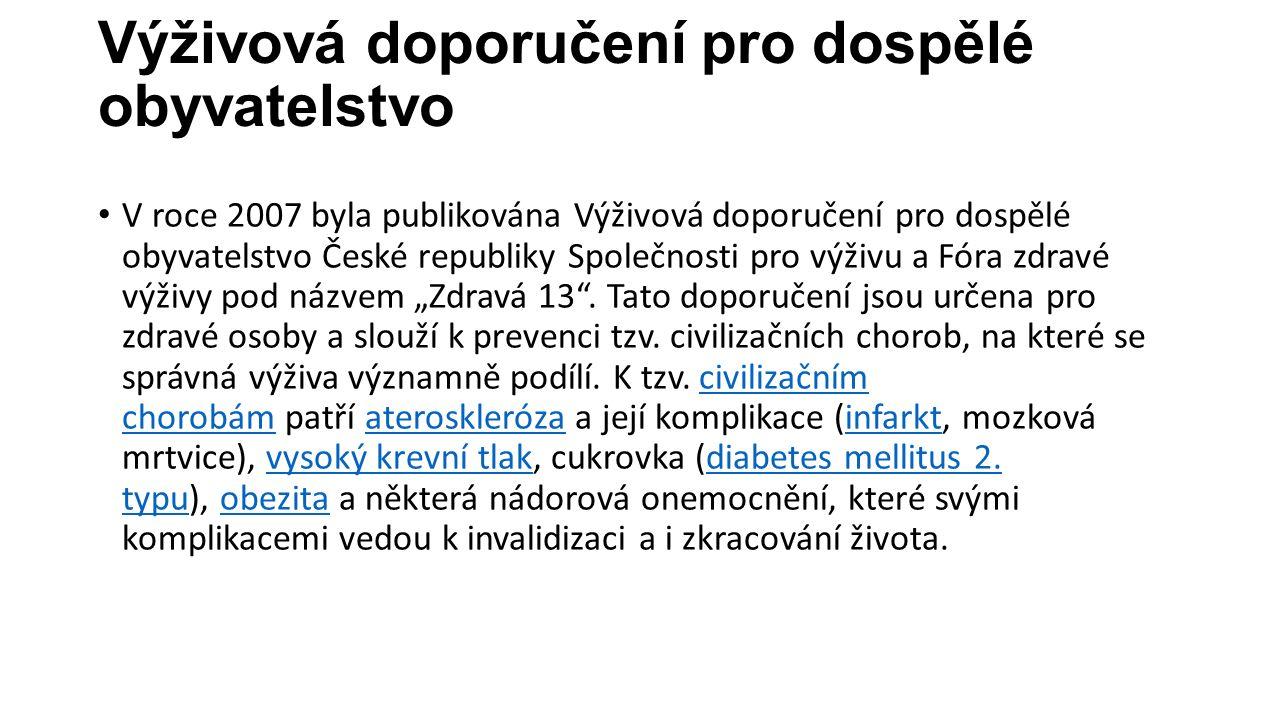 Výživová doporučení pro dospělé obyvatelstvo V roce 2007 byla publikována Výživová doporučení pro dospělé obyvatelstvo České republiky Společnosti pro