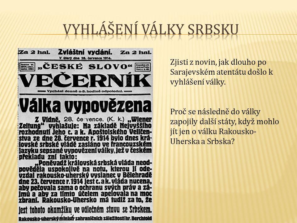 Zjisti z novin, jak dlouho po Sarajevském atentátu došlo k vyhlášení války.