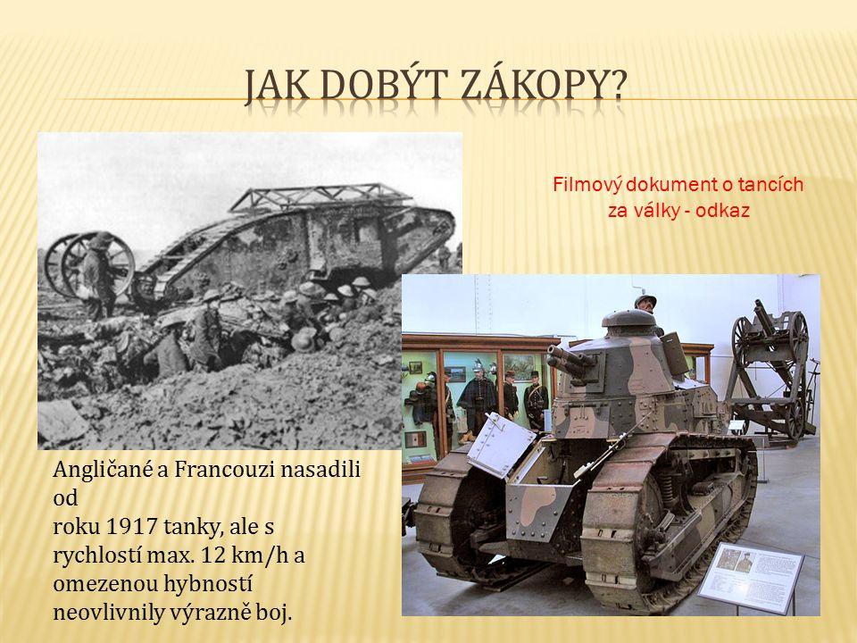 Angličané a Francouzi nasadili od roku 1917 tanky, ale s rychlostí max.