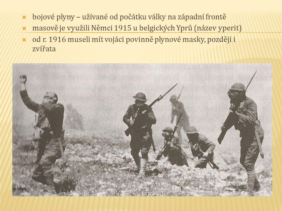  bojové plyny – užívané od počátku války na západní frontě  masově je využili Němci 1915 u belgických Yprů (název yperit)  od r.