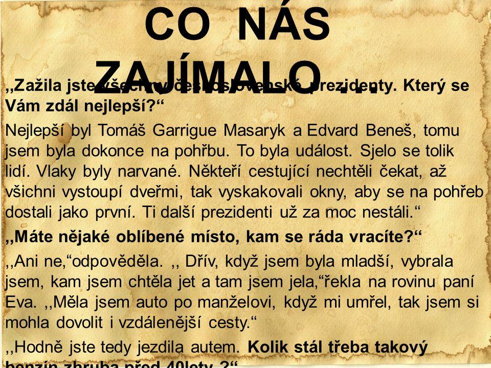 CO NÁS ZAJÍMALO …,,Zažila jste všechny československé prezidenty.