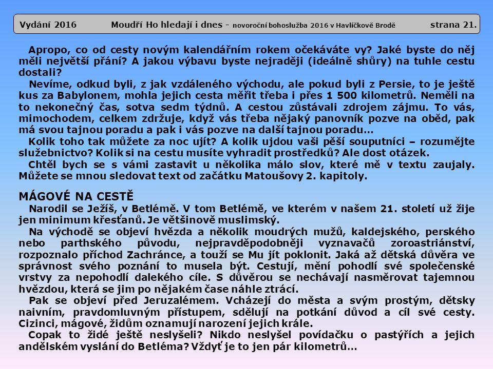 Vydání 2016 Moudří Ho hledají i dnes - novoroční bohoslužba 2016 v Havlíčkově Brodě strana 21.