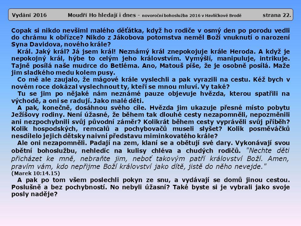 Vydání 2016 Moudří Ho hledají i dnes - novoroční bohoslužba 2016 v Havlíčkově Brodě strana 22.