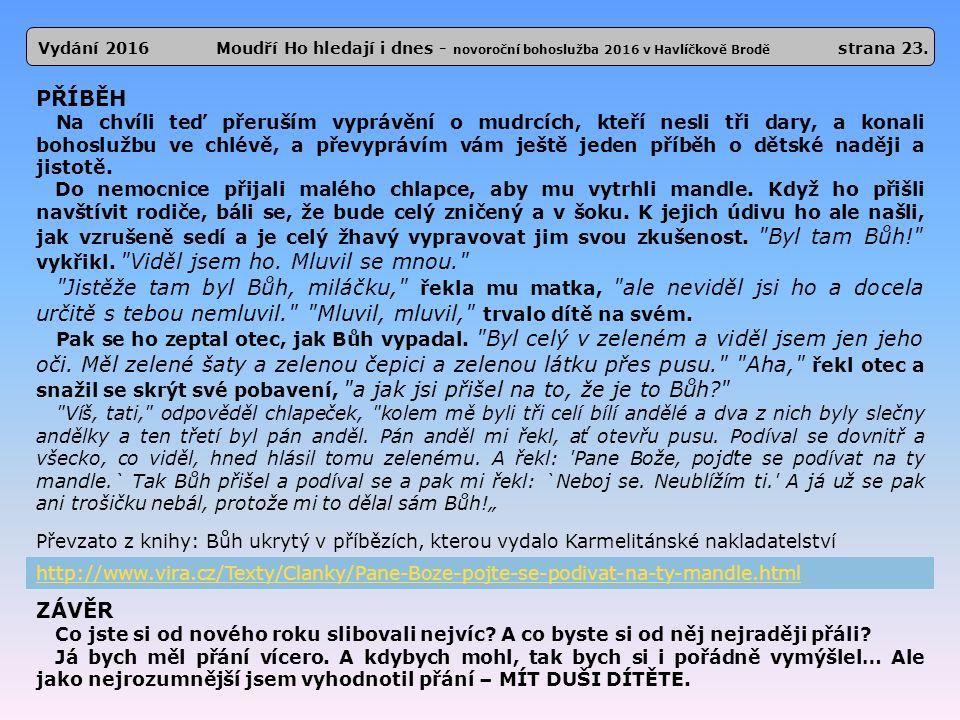 Vydání 2016 Moudří Ho hledají i dnes - novoroční bohoslužba 2016 v Havlíčkově Brodě strana 23.