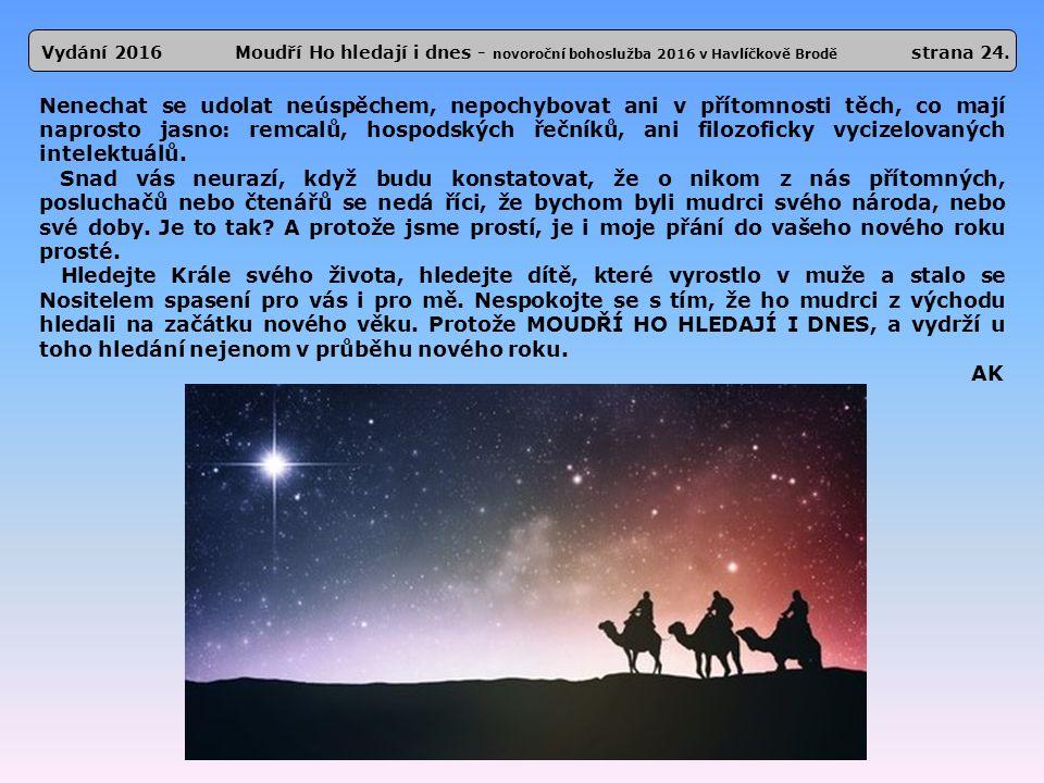 Vydání 2016 Moudří Ho hledají i dnes - novoroční bohoslužba 2016 v Havlíčkově Brodě strana 24.