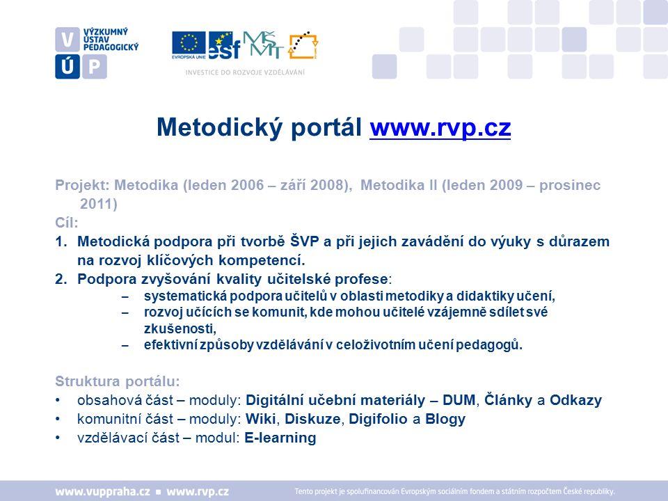 Projekt: Metodika (leden 2006 – září 2008), Metodika II (leden 2009 – prosinec 2011) Cíl: 1.Metodická podpora při tvorbě ŠVP a při jejich zavádění do výuky s důrazem na rozvoj klíčových kompetencí.