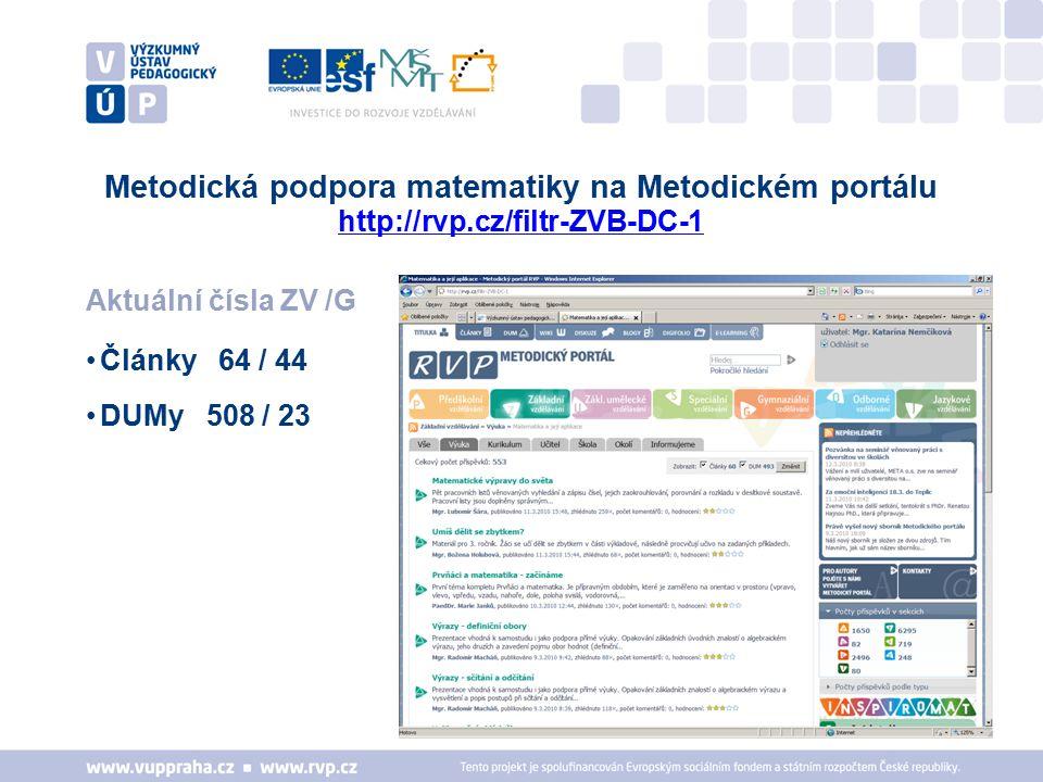 Metodická podpora matematiky na Metodickém portálu http://rvp.cz/filtr-ZVB-DC-1 http://rvp.cz/filtr-ZVB-DC-1 Aktuální čísla ZV /G Články 64 / 44 DUMy