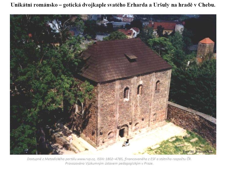 Unikátní románsko – gotická dvojkaple svatého Erharda a Uršuly na hradě v Chebu.