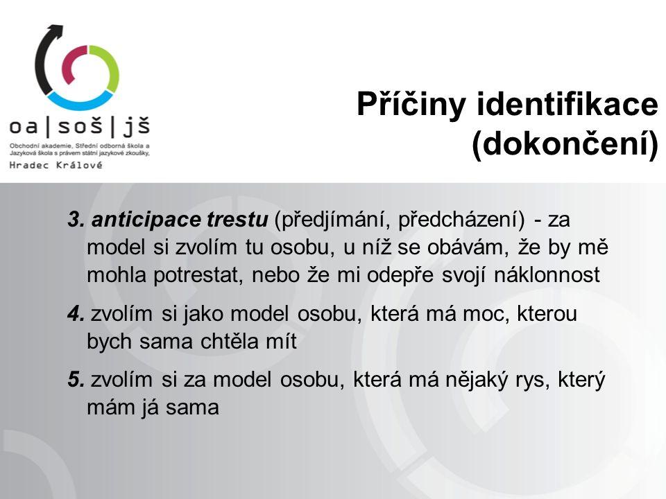Příčiny identifikace (dokončení) 3.