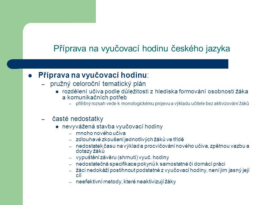 Příprava na vyučovací hodinu českého jazyka Příprava na vyučovací hodinu: – pružný celoroční tematický plán rozdělení učiva podle důležitosti z hledis