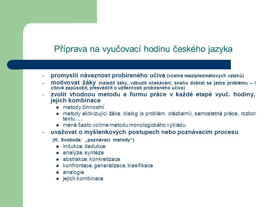 Příprava na vyučovací hodinu českého jazyka – promyslit návaznost probíraného učiva (včetně mezipředmětových vztahů) – motivovat žáky (naladit žáky, v