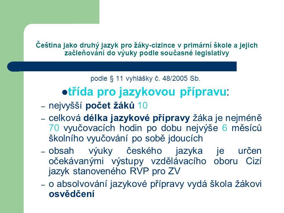 Čeština jako druhý jazyk pro žáky-cizince v primární škole a jejich začleňování do výuky podle současné legislativy podle § 11 vyhlášky č. 48/2005 Sb.