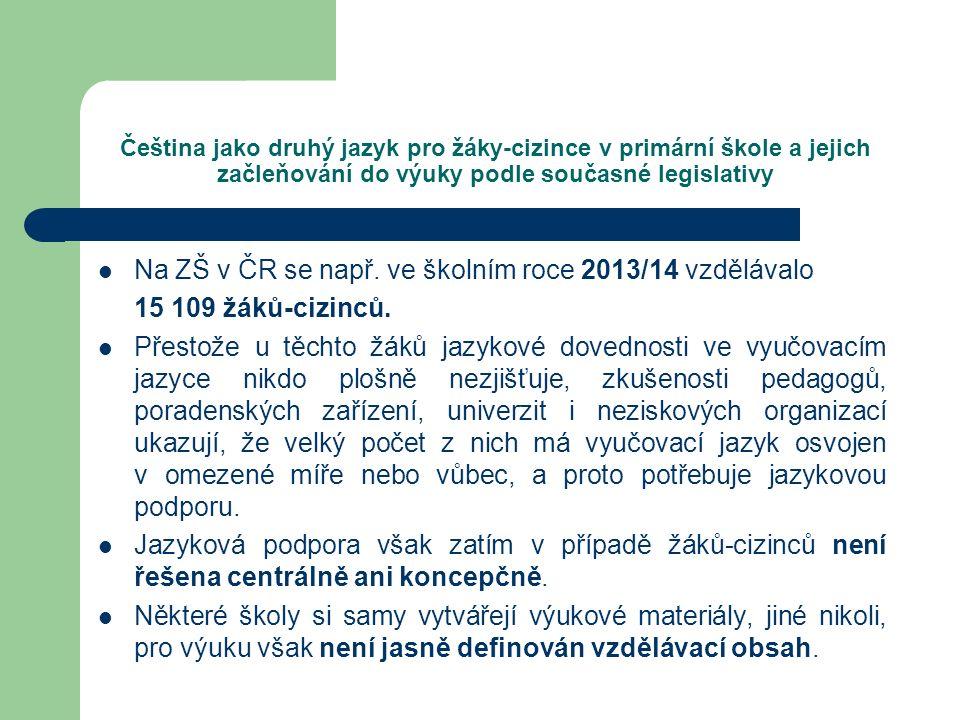Čeština jako druhý jazyk pro žáky-cizince v primární škole a jejich začleňování do výuky podle současné legislativy Na ZŠ v ČR se např. ve školním roc