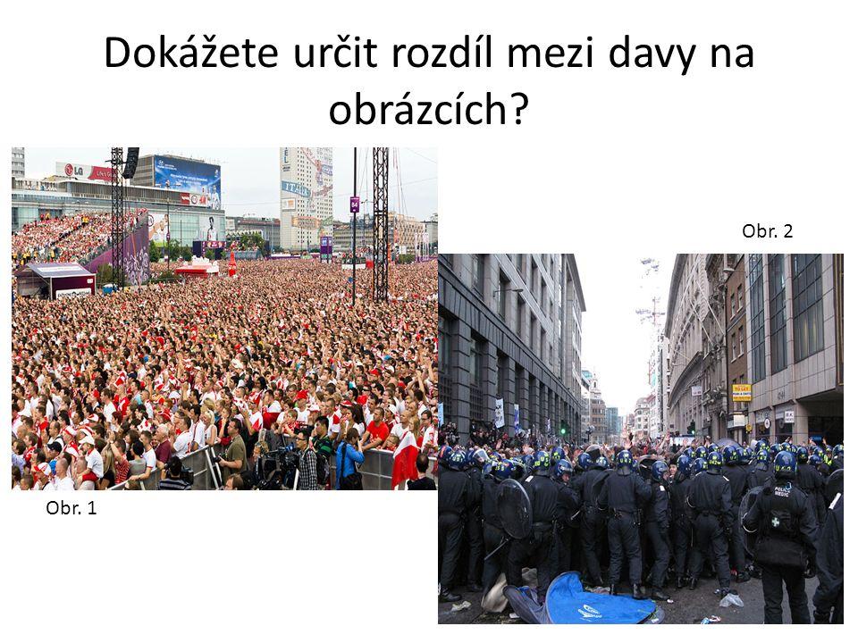 Dokážete určit rozdíl mezi davy na obrázcích? Obr. 1 Obr. 2