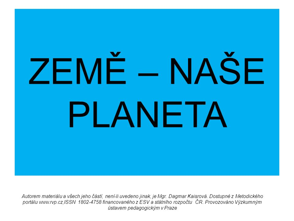 http://cs.wikipedia.org/wiki/Zem%C4%9B Země, jak ji vidí kosmonauti.
