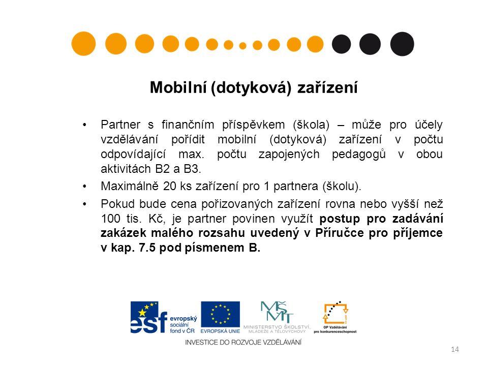 Mobilní (dotyková) zařízení Partner s finančním příspěvkem (škola) – může pro účely vzdělávání pořídit mobilní (dotyková) zařízení v počtu odpovídající max.