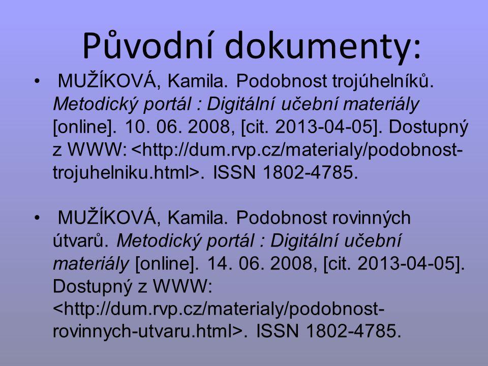 Původní dokumenty: MUŽÍKOVÁ, Kamila. Podobnost trojúhelníků.