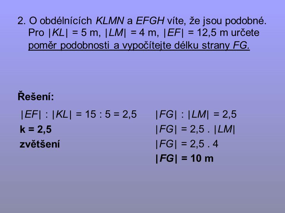 2. O obdélnících KLMN a EFGH víte, že jsou podobné.