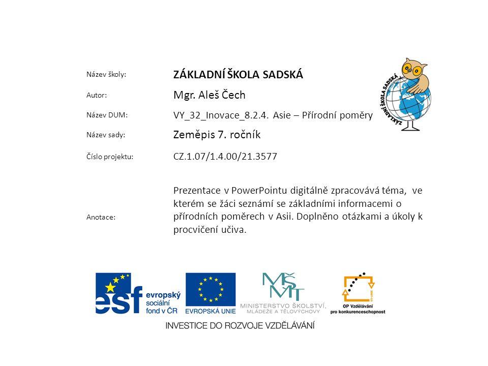 Název školy: ZÁKLADNÍ ŠKOLA SADSKÁ Autor: Mgr. Aleš Čech Název DUM: VY_32_Inovace_8.2.4.