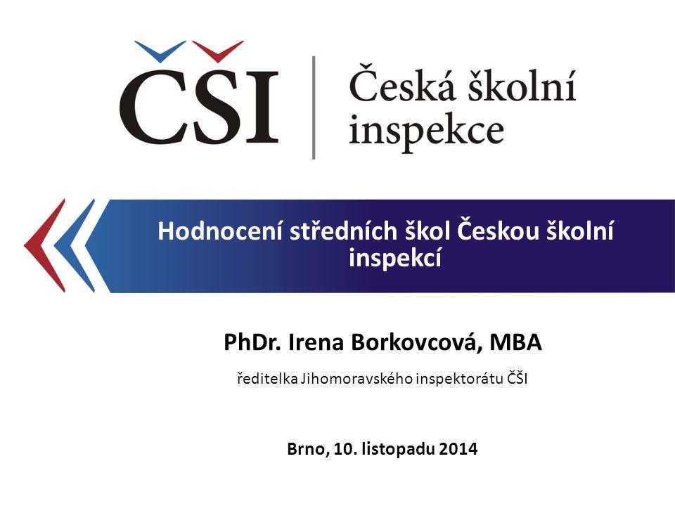Hodnocení středních škol Českou školní inspekcí PhDr.