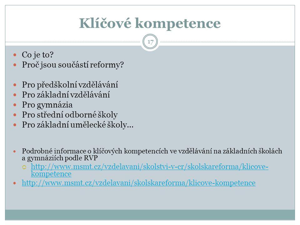 Klíčové kompetence 17 Co je to. Proč jsou součástí reformy.