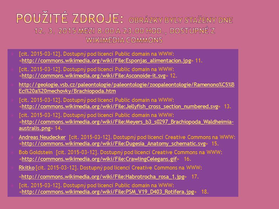  [cit. 2015-03-12]. Dostupný pod licencí Public domain na WWW: 11.http://commons.wikimedia.org/wiki/File:Esponjas_alimentacion.jpg  [cit. 2015-03-12