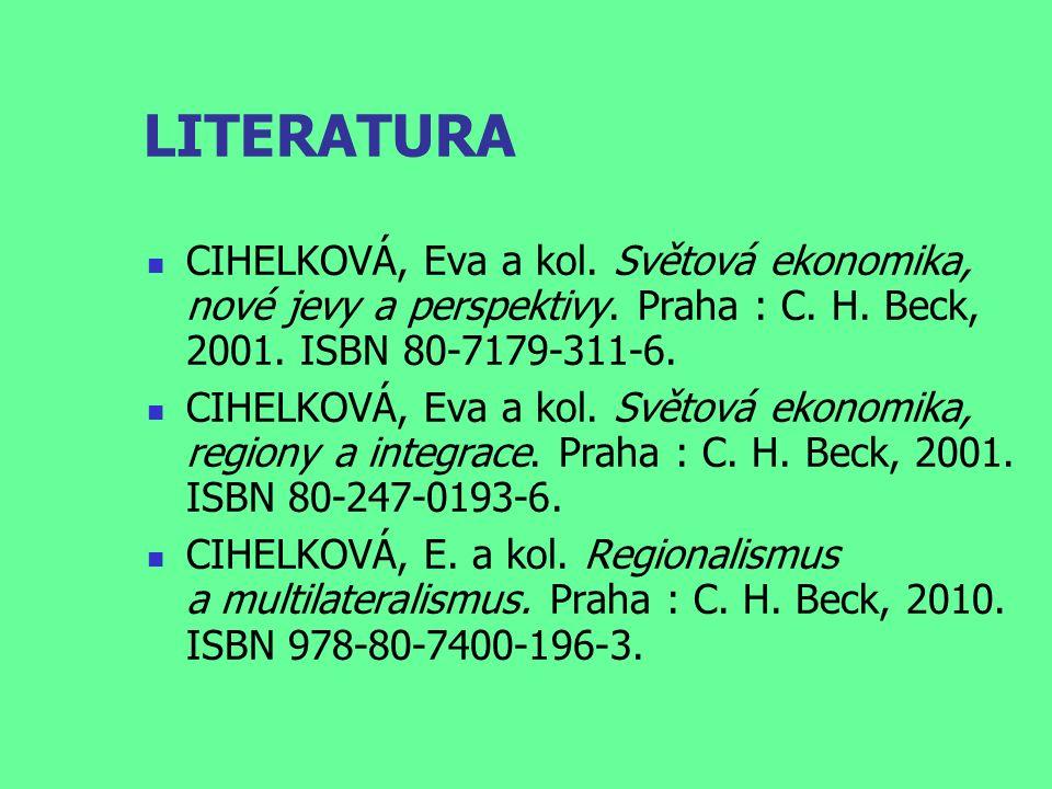 LITERATURA CIHELKOVÁ, Eva a kol.Světová ekonomika, nové jevy a perspektivy.