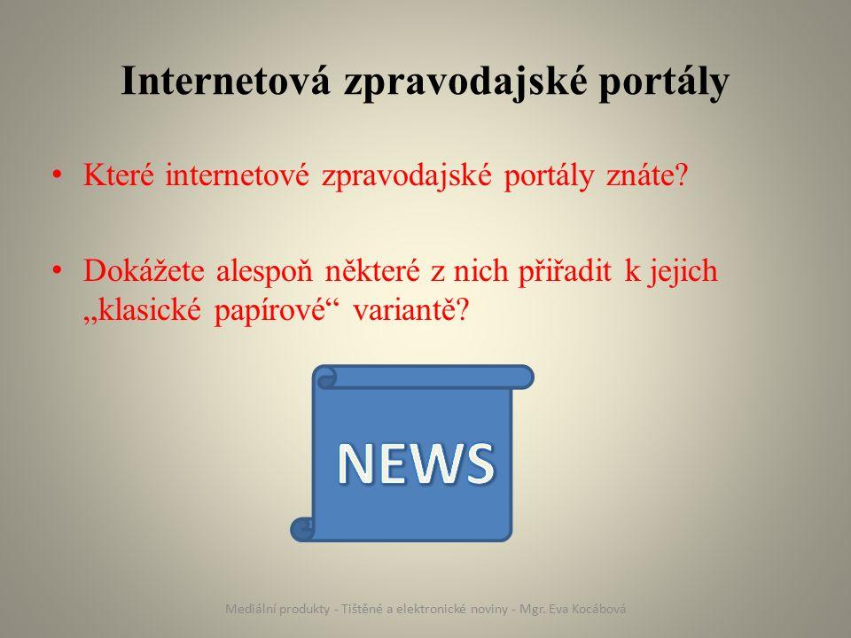 Internetová zpravodajské portály Které internetové zpravodajské portály znáte.