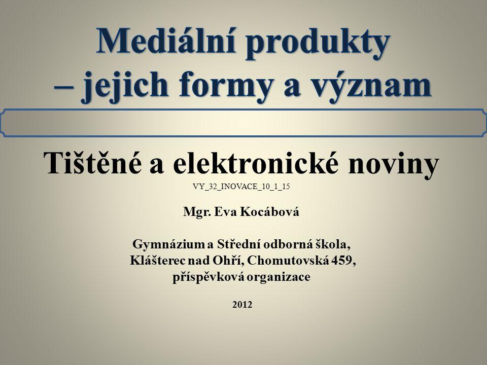 Tištěné a elektronické noviny VY_32_INOVACE_10_1_15 Mgr.