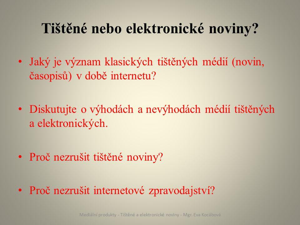 Tištěné nebo elektronické noviny.