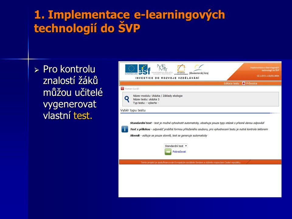  Pro kontrolu znalostí žáků můžou učitelé vygenerovat vlastní test. 1. Implementace e-learningových technologií do ŠVP