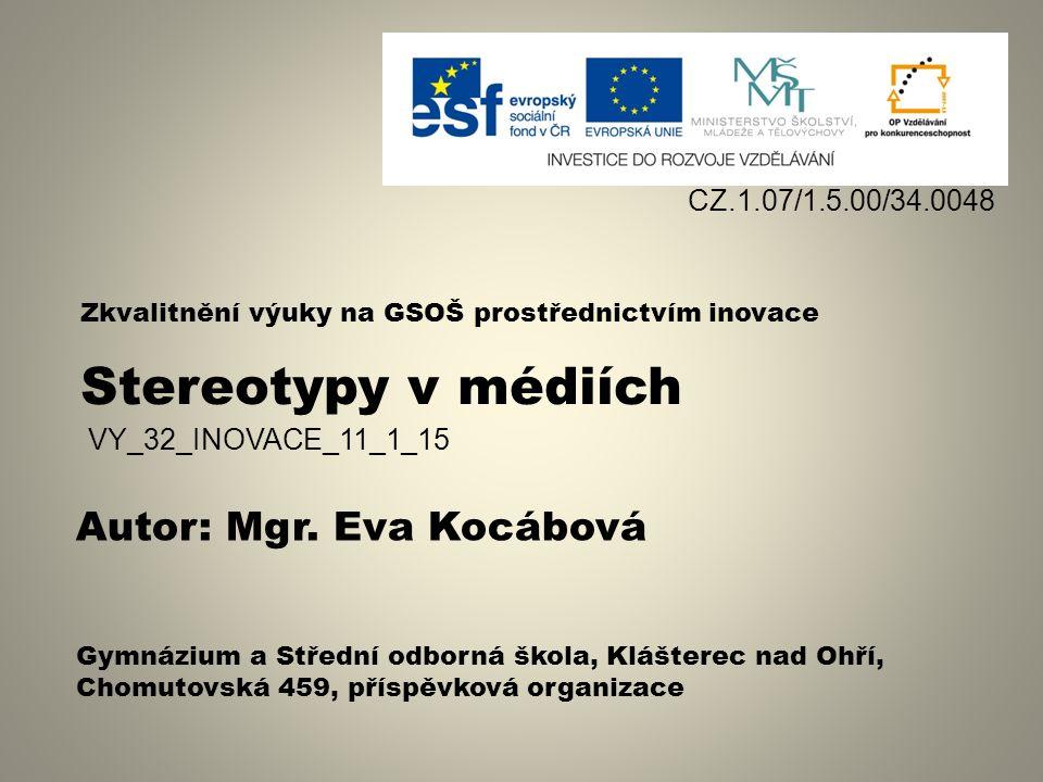 Stereotypy v médiích VY_32_INOVACE_11_1_15 Mgr.