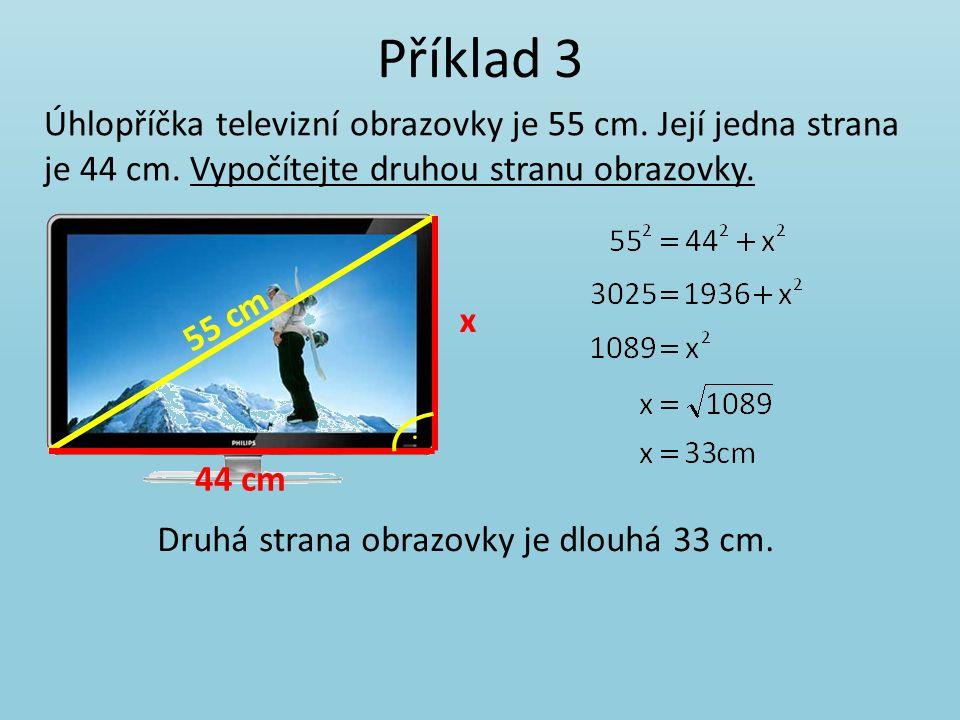 Příklad 3 Úhlopříčka televizní obrazovky je 55 cm.