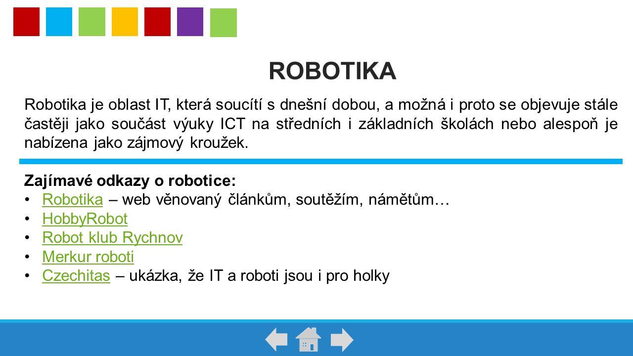 Robotika je oblast IT, která soucítí s dnešní dobou, a možná i proto se objevuje stále častěji jako součást výuky ICT na středních i základních školác