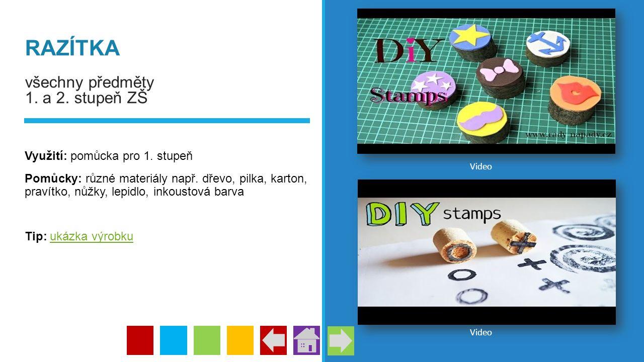 RAZÍTKA všechny předměty 1. a 2. stupeň ZŠ Využití: pomůcka pro 1. stupeň Pomůcky: různé materiály např. dřevo, pilka, karton, pravítko, nůžky, lepidl