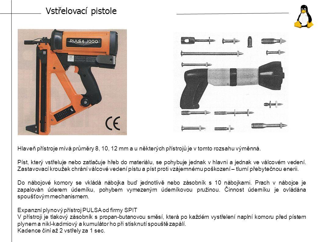 Vstřelovací pistole Hlaveň přístroje mívá průměry 8, 10, 12 mm a u některých přístrojů je v tomto rozsahu výměnná.