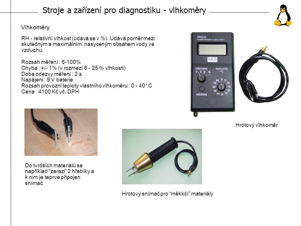 Stroje a zařízení pro diagnostiku - vlhkoměry Vlhkoměry RH - relativní vlhkost (udává se v %).