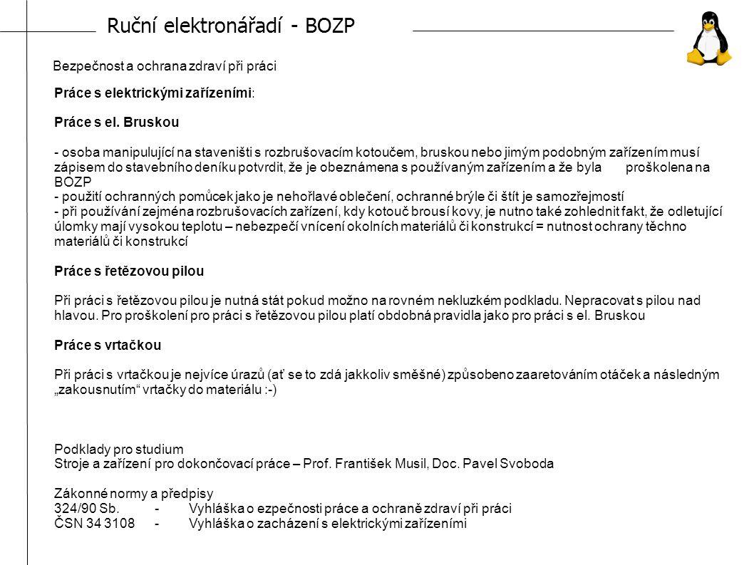 Ruční elektronářadí - BOZP Bezpečnost a ochrana zdraví při práci Práce s elektrickými zařízeními: Práce s el.