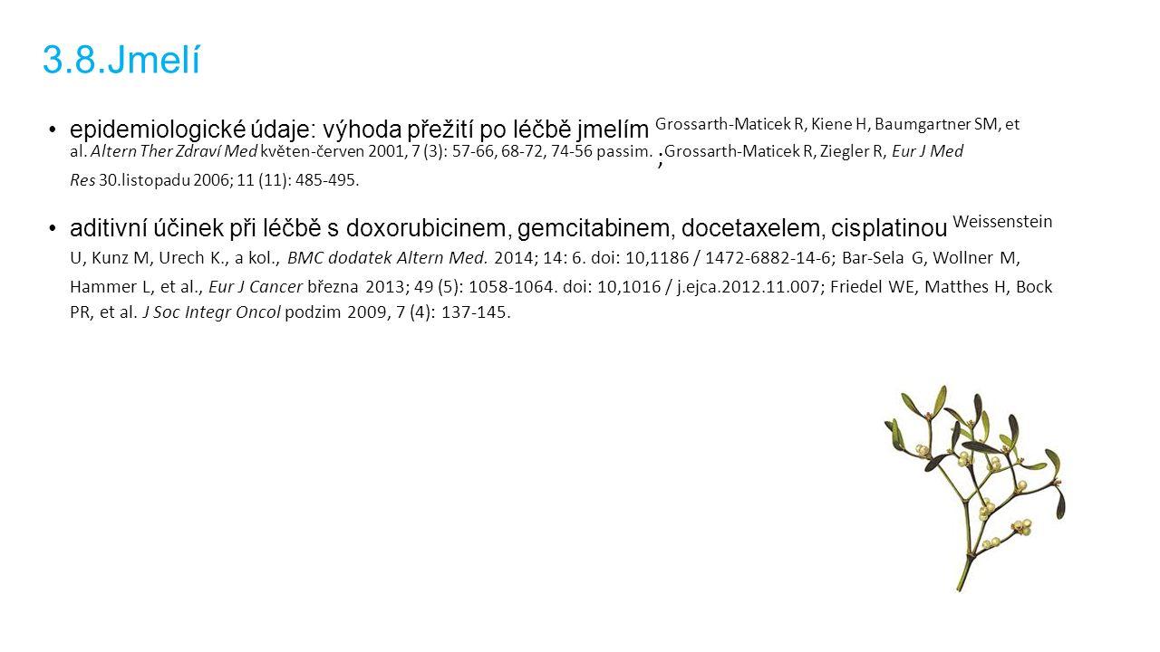 3.8.Jmelí epidemiologické údaje: výhoda přežití po léčbě jmelím Grossarth-Maticek R, Kiene H, Baumgartner SM, et al.